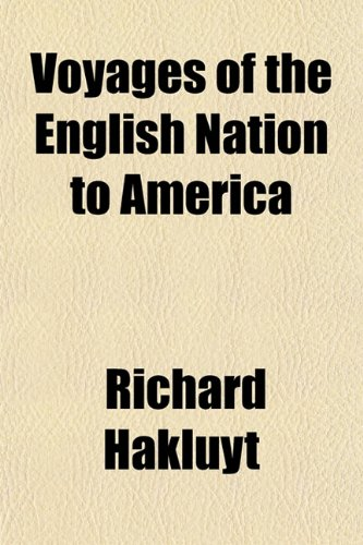 Voyages of the English Nation to America (9781152015401) by Richard Hakluyt