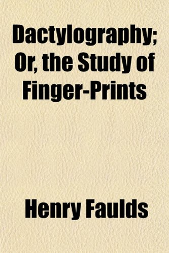 9781152017245: Dactylography; Or, the Study of Finger-Prints