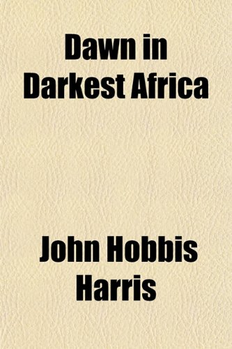 9781152018891: Dawn in Darkest Africa