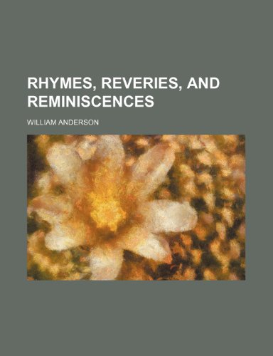 9781152036529: Rhymes, reveries, and reminiscences