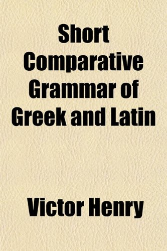 9781152039582: Short Comparative Grammar of Greek and Latin