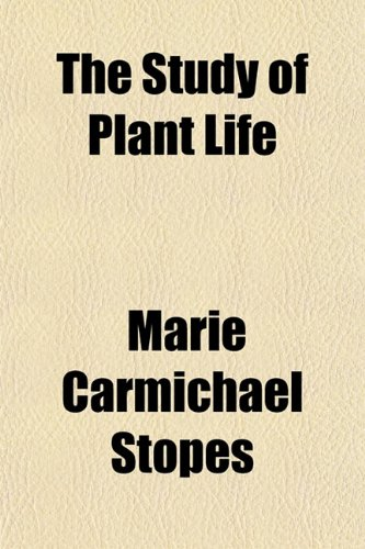 9781152040076: The Study of Plant Life