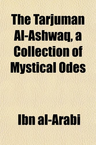 The Tarjumán Al-Ashwáq, a Collection of Mystical Odes (1152046829) by Ibn al-Arabi