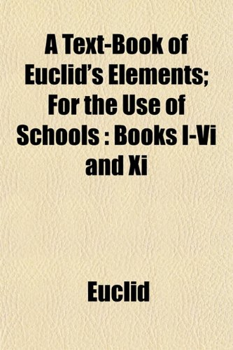 9781152050518: A Text-Book of Euclid's Elements; For the Use of Schools: Books I-Vi and Xi