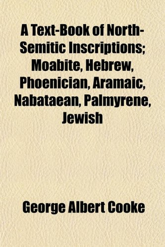 9781152051751: A Text-Book of North-Semitic Inscriptions; Moabite, Hebrew, Phoenician, Aramaic, Nabataean, Palmyrene, Jewish