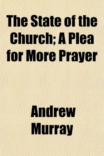 9781152063709: The State of the Church; A Plea for More Prayer