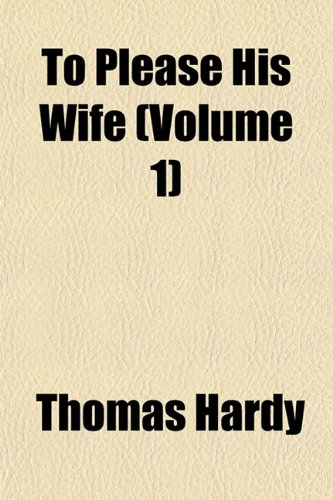 9781152072831: To Please His Wife (Volume 1)