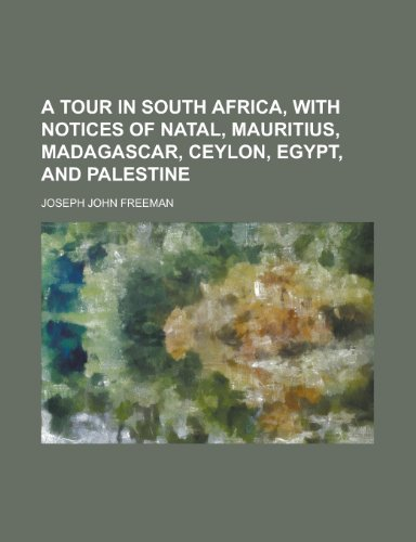 9781152074224: A Tour in South Africa, with Notices of Natal, Mauritius, Madagascar, Ceylon, Egypt, and Palestine