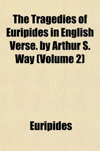 9781152075801: The Tragedies of Euripides in English Verse. by Arthur S. Way (Volume 2)