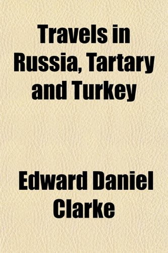 9781152079960: Travels in Russia, Tartary and Turkey