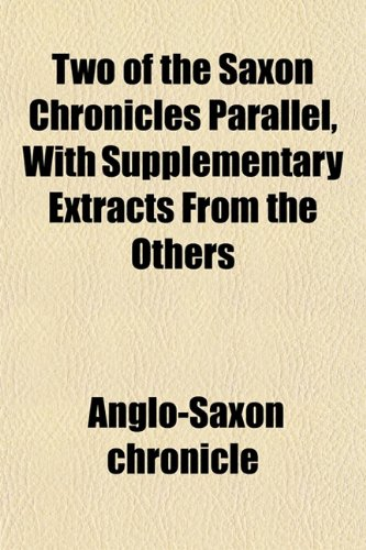 9781152089679: Two of the Saxon Chronicles Parallel, With Supplementary Extracts From the Others