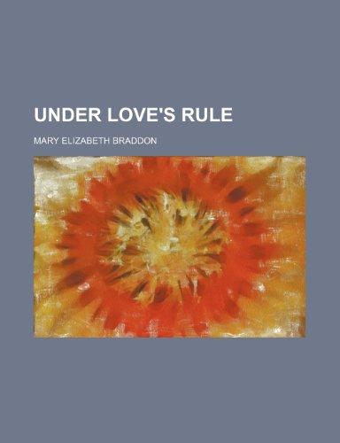 Under love's rule (9781152093393) by Braddon, Mary Elizabeth