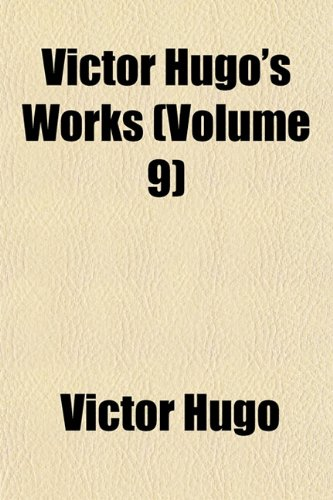 9781152101203: Victor Hugo's Works (Volume 9)