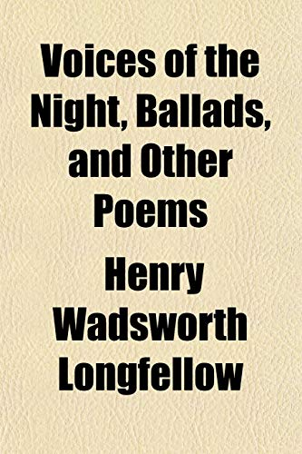 Voices of the Night, Ballads, and Other Poems (1152105507) by Longfellow, Henry Wadsworth