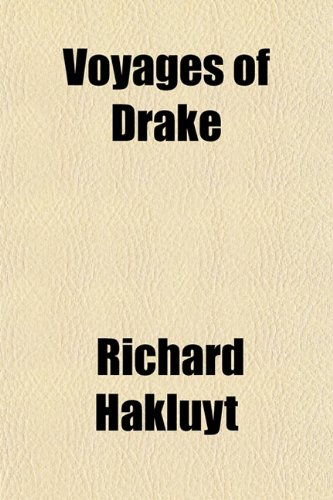 Voyages of Drake (1152106481) by Richard Hakluyt