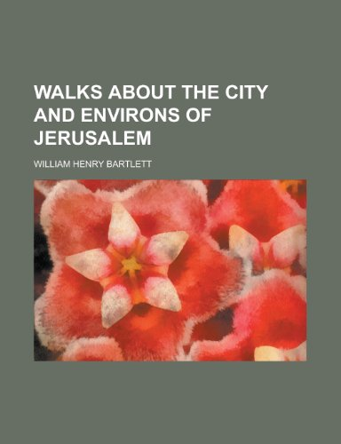 9781152107304: Walks about the City and Environs of Jerusalem