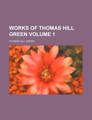 9781152136489: Works of Thomas Hill Green Volume 1