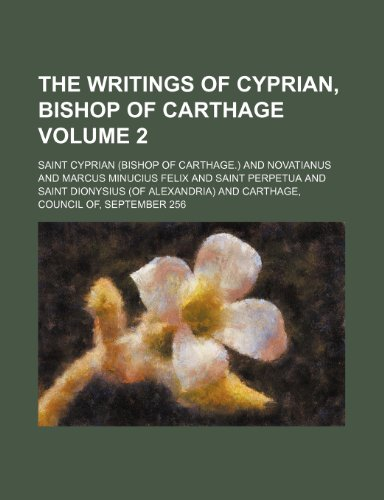 9781152142237: The writings of Cyprian, bishop of Carthage Volume 2
