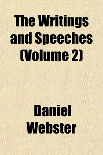 The Writings and Speeches (Volume 2) (9781152142770) by Daniel Webster