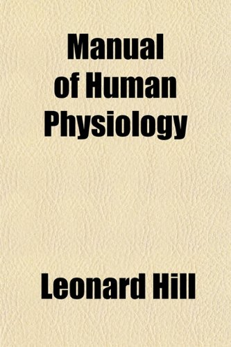 Manual of Human Physiology (1152147250) by Hill, Leonard