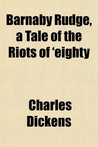 9781152150683: Barnaby Rudge, a Tale of the Riots of 'eighty