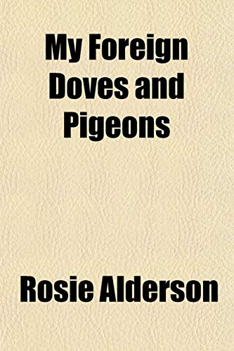 9781152153448: My Foreign Doves and Pigeons