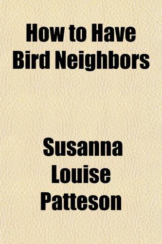 9781152153936: How to Have Bird Neighbors