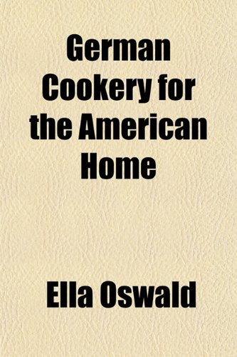 9781152155190: German Cookery for the American Home