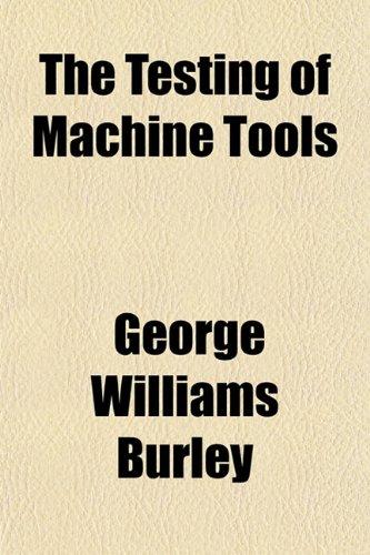 9781152165427: The Testing of Machine Tools