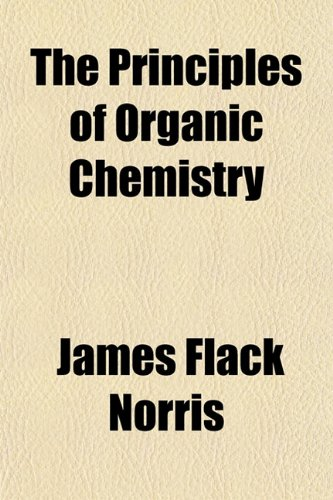 9781152167360: The Principles of Organic Chemistry