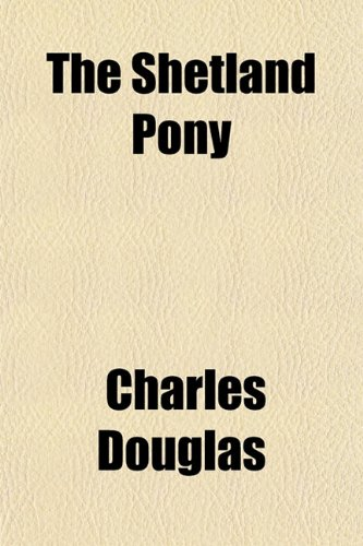 9781152178144: The Shetland Pony