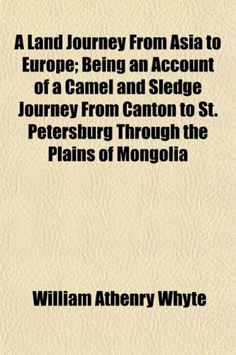 A Land Journey from Asia to Europe;: William Athenry Whyte