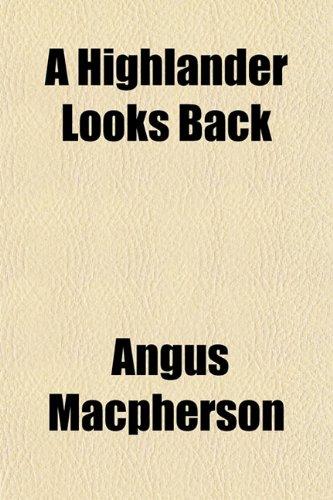 9781152193567: A Highlander Looks Back