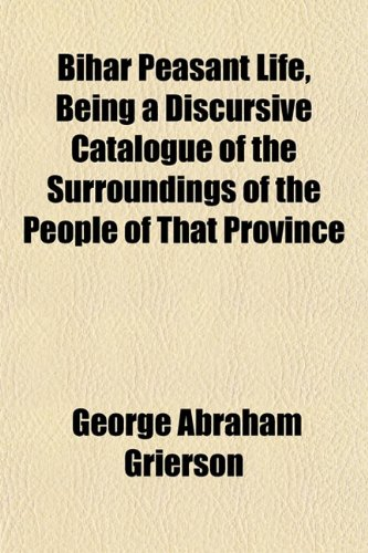 9781152199842: Bihar Peasant Life, Being a Discursive Catalogue of the Surroundings of the People of That Province