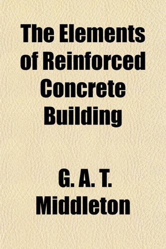 9781152201903: The Elements of Reinforced Concrete Building