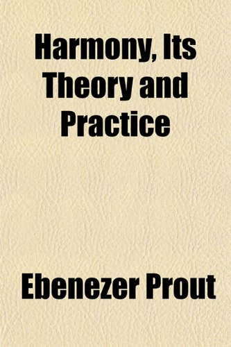 Harmony, Its Theory and Practice (1152204114) by Prout, Ebenezer