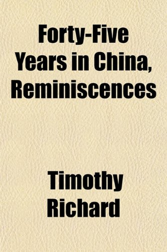 9781152206557: Forty-Five Years in China, Reminiscences