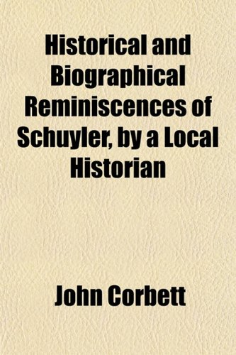 9781152209794: Historical and Biographical Reminiscences of Schuyler, by a Local Historian