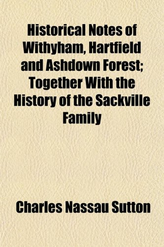 9781152213319: Historical Notes of Withyham, Hartfield and Ashdown Forest; Together with the History of the Sackville Family