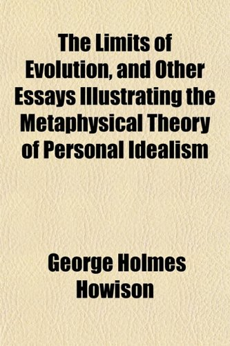 9781152217171: The Limits of Evolution, and Other Essays Illustrating the Metaphysical Theory of Personal Idealism