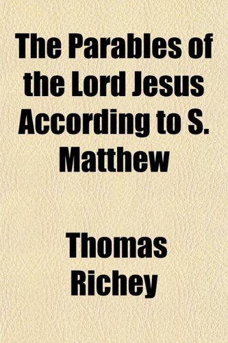 9781152219311: The Parables of the Lord Jesus According to S. Matthew