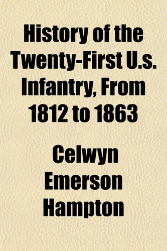 9781152225589: History of the Twenty-First U.s. Infantry, From 1812 to 1863