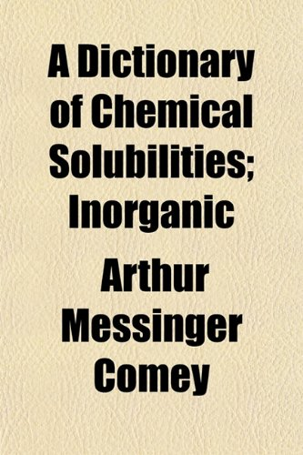 9781152225930: A Dictionary of Chemical Solubilities; Inorganic