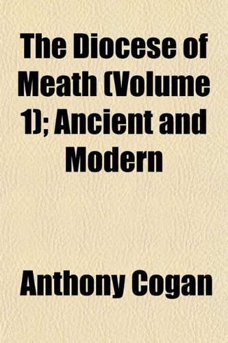 9781152233157: The Diocese of Meath (Volume 1); Ancient and Modern