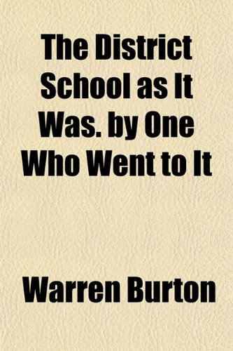 9781152235793: The District School as It Was. by One Who Went to It