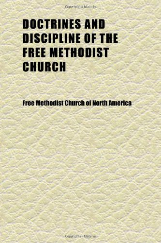 9781152237506: Doctrines and Discipline of the Free Methodist Church