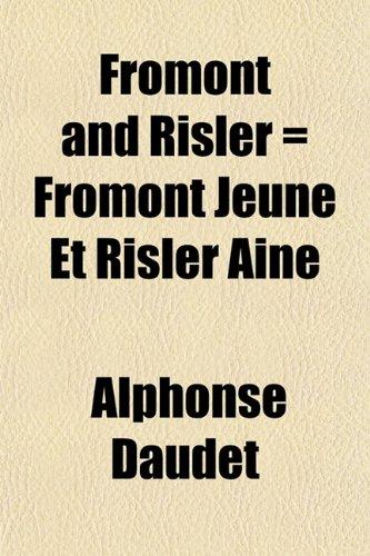 Fromont and Risler = Fromont Jeune Et Risler Aîné (1152250361) by Daudet, Alphonse
