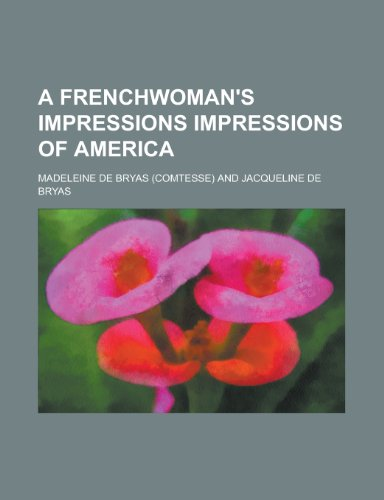 9781152251137: A Frenchwoman's Impressions Impressions of America