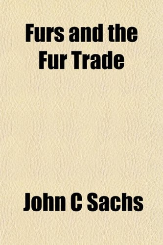 9781152254084: Furs and the Fur Trade
