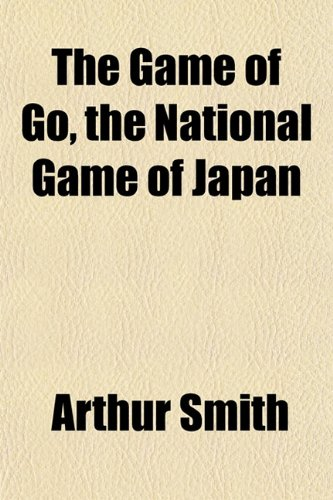 The Game of Go, the National Game of Japan (1152255584) by Smith, Arthur